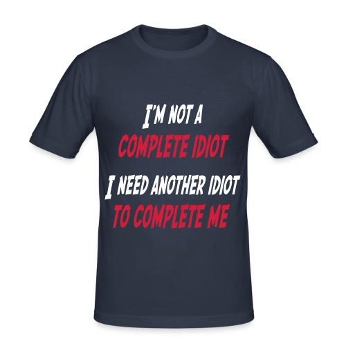 I'm Not A Complete Idiot Shirt - Men's Slim Fit T-Shirt