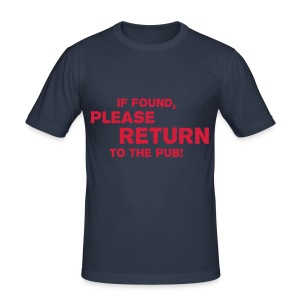 If Found Please Return To The Pub Shirt - Men's Slim Fit T-Shirt