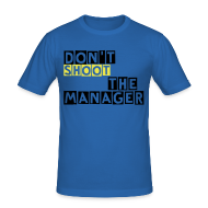 T-shirts ~ slim fit T-shirt ~ T-Shirt, slim fit, Don't shoot the manager, mannen shirt