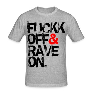Slim Fit Shirt Fuckk Off & Rave On #1 - Männer Slim Fit T-Shirt