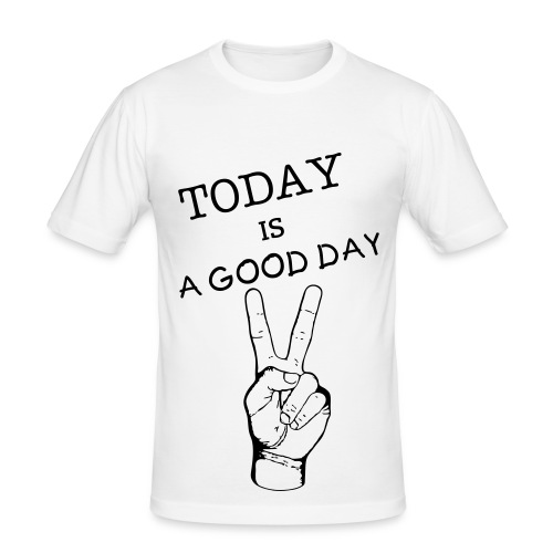 TODAY IS A GOOD DAY - T-shirt près du corps Homme