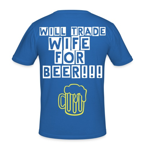Will Trade Wife For BEER! - Men's Slim Fit T-Shirt