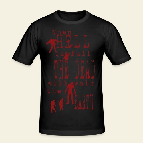 Zombie when hell is full - Herre Slim Fit T-Shirt
