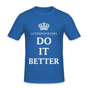 Luxembourgers do it better - Men's Slim Fit T-Shirt