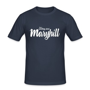 There's Something About Maryhill - Men's Slim Fit T-Shirt