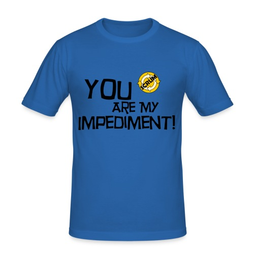 You Are My Impediment - Männer Slim Fit T-Shirt