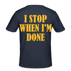 Dont Stop When Im Tired - Männer Slim Fit T-Shirt
