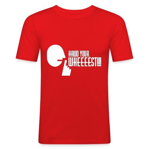 Hawd Your Wheeeest - Men's Slim Fit T-Shirt