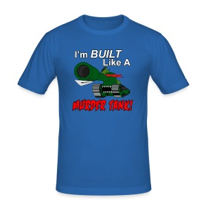 I'm BUILT Like A MURDER TANK! - Men's Slim Fit T-Shirt