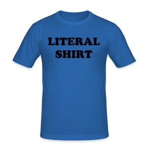Literal Shirt - Men's Slim Fit T-Shirt