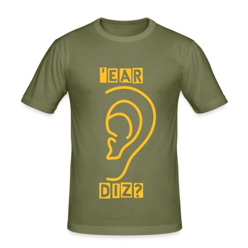 'Ear Diz? - Men's Slim Fit T-Shirt