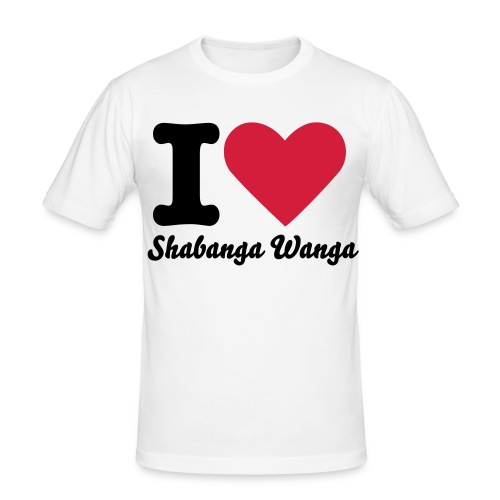I Love Shabanga Wanga - Männer Slim Fit T-Shirt