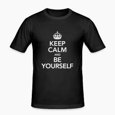 Keep Calm And Be Yourself T-Shirts