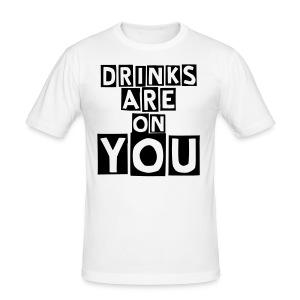 Drinks are on YOU - White (Men's) - Men's Slim Fit T-Shirt