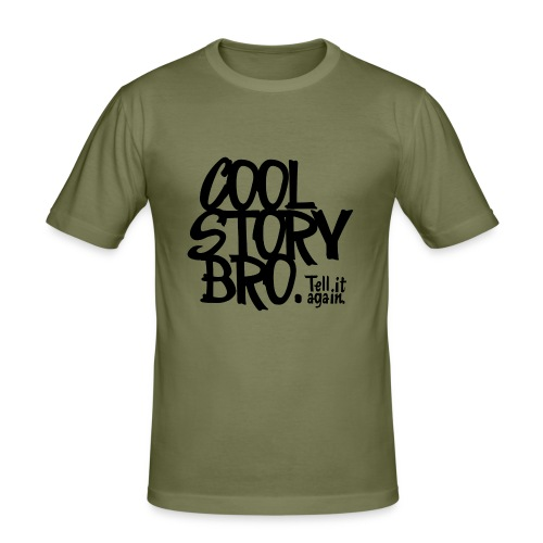 Cool story bro' - T-shirt près du corps Homme