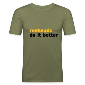 Redheads do it better - slim fit T-shirt