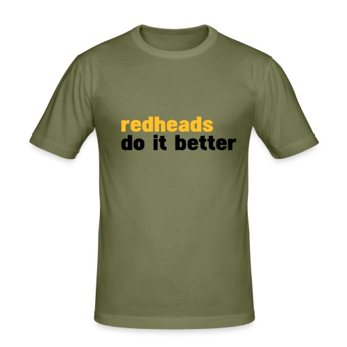Redheads do it better - slim fit T-shirt