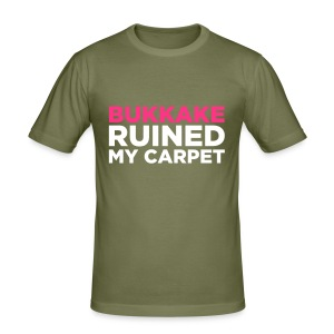 Bukkake ruined my carpet I - guys - Men's Slim Fit T-Shirt