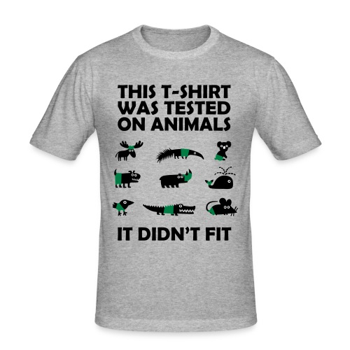 This T-Shirt was tested on animals - Männer Slim Fit T-Shirt