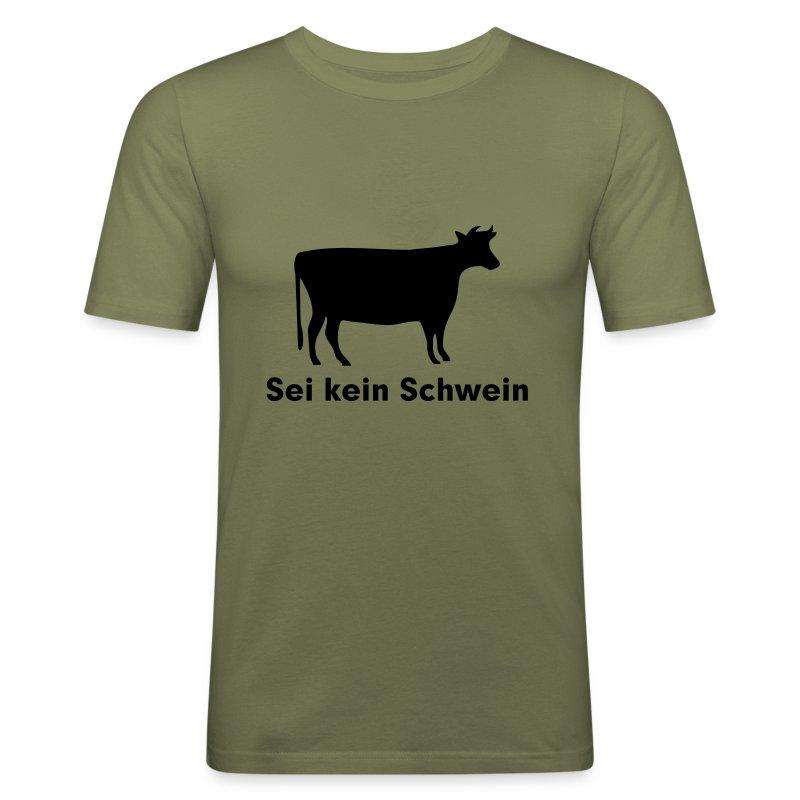 Sei kein Schwein mit Rind - Männer Slim Fit T-Shirt