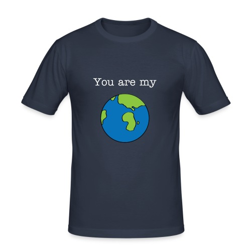 You are my world - slim fit T-shirt