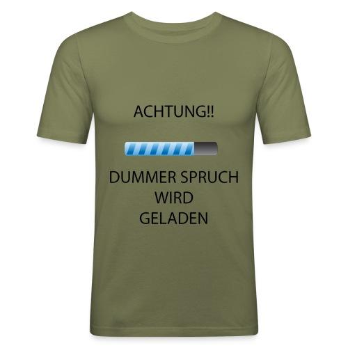Dummer Spruch - Männer Slim Fit T-Shirt