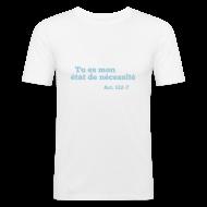 Tee shirts ~ Tee shirt près du corps Homme ~ Etat de nécessité /H