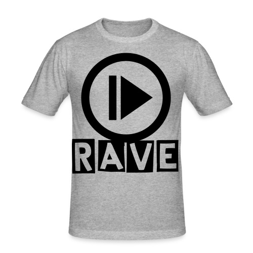 PLAY RAVE - Männer Slim Fit T-Shirt