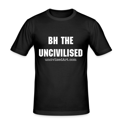 BH the Uncivilised - Men's Slim Fit T-Shirt