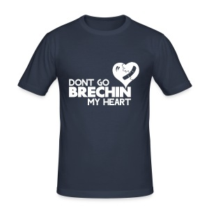Don't Go Brechin My Heart - Men's Slim Fit T-Shirt