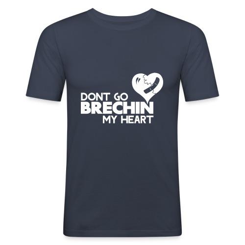 Don't Go Brechin My Heart - Men's Slim Fit T-Shirt