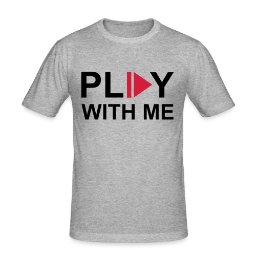play whit me - slim fit T-shirt