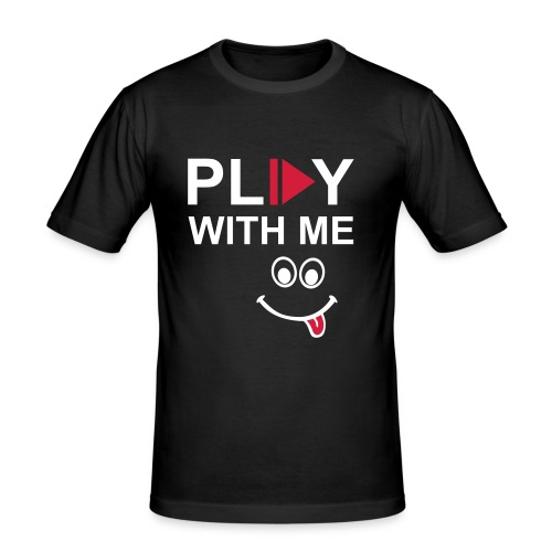 Tee Shirt Play with me - T-shirt près du corps Homme