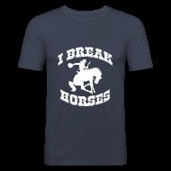 T-Shirts ~ Men's Slim Fit T-Shirt ~ I Break Horses