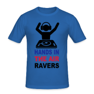T-Shirts ~ Men's Slim Fit T-Shirt ~ Hands in the Air Ravers says the DJ