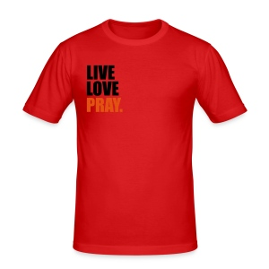 Live, Love, Pray - slim fit T-shirt