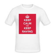T-Shirts ~ Men's Slim Fit T-Shirt ~ Keep Calm and Keep Raving T-shirt