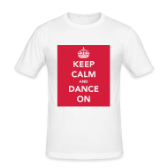 T-Shirts ~ Men's Slim Fit T-Shirt ~ Keep Calm and Dance On t-shirt