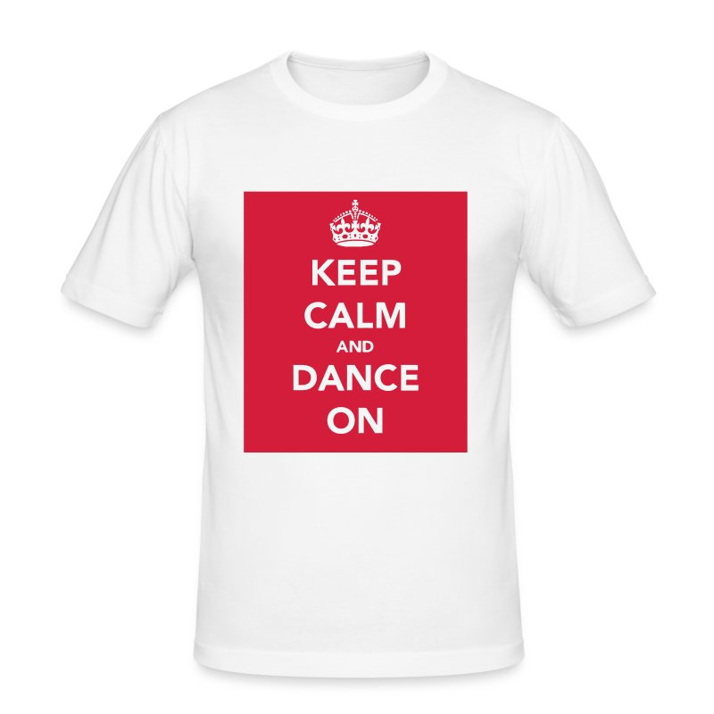 Keep Calm and Dance On t-shirt - Men's Slim Fit T-Shirt