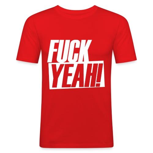 FUCK YEAH! - Männer Slim Fit T-Shirt