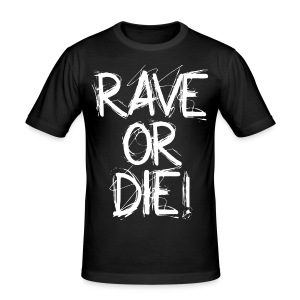 Slim Fit Shirt Rave or Die #2 - Männer Slim Fit T-Shirt