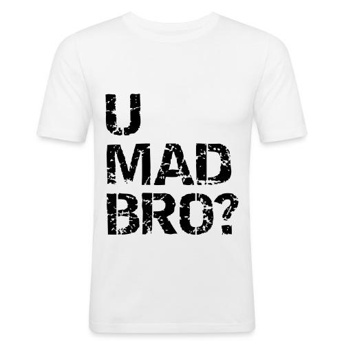 U mad Bro ? - slim fit T-shirt