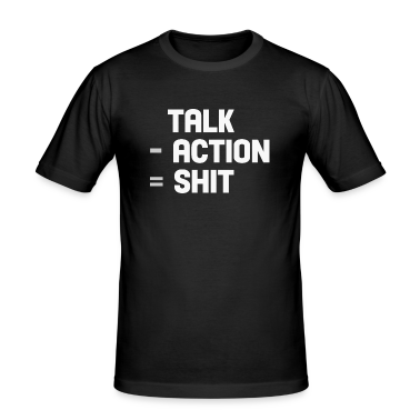 talk - action = shit T-Shirts