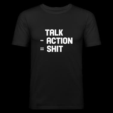 talk - action = shit T-Shirts