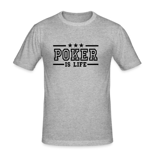 Camiseta Poker is life - Camiseta ajustada hombre