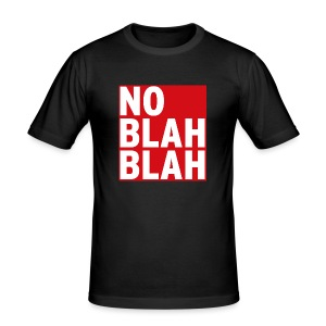 No Blah Blah Boys Slim - Männer Slim Fit T-Shirt