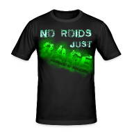 T-Shirts ~ Men's Slim Fit T-Shirt ~ No Roids- Green Tshirt