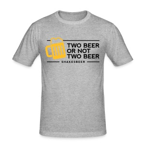 Two Beer or not two Beer - Männer Slim Fit T-Shirt