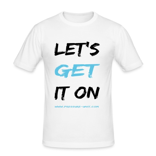 Let's get it on - Männer Slim Fit T-Shirt