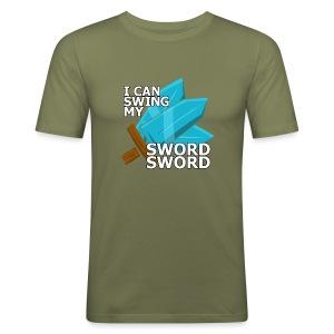 I Can Swing My SWORD SWORD - Men's Slim Fit T-Shirt